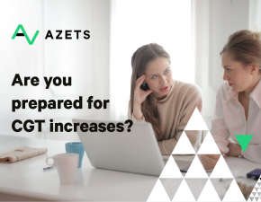 Azets: Are you prepared for CGT increases?